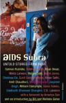 AIDS Sutra: Untold Stories from India - Salman Rushdie, Siddhartha Deb, Kiran Desai, Nikita Lalwani, Vikram Seth, Nalini Jones, Aman Sethi, Sunil Gangopadhyay, Amit Chaudhuri, Jaspreet Singh