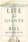 Life Among Giants - Bill Roorbach