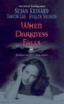 When Darkness Falls: Kiss of the WolfShadow KissingThe Devil She Knew - Susan Krinard, Tanith Lee, Evelyn Vaughn