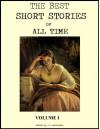 The Best Short Stories of All Time - Volume 1 - Leo Tolstoy, Jack London, Guy de Maupassant, Anton Chekhov, Nathaniel Hawthorne, Ring Lardner, Richard Connell, F. Scott Fitzgerald