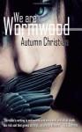 We are Wormwood - Autumn Christian