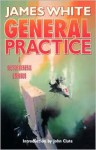 General Practice: A Sector General Omnibus - James White