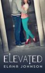 Elevated - Elana Johnson