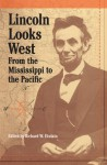 Lincoln Looks West: From the Mississippi to the Pacific - Richard W. Etulain
