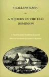 Swallow Barn; Or, a Sojourn in the Old Dominion (Library of Southern Civilization) - John Pendleton Kennedy
