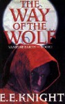 The Way of the Wolf - E.E. Knight
