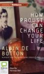 How Proust Can Change Your Life - Alain de Botton