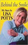 Behind the Smile: My Story - Lisa Potts, Jill Worth