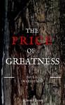 The Price of Greatness - Paul K. Swardstrom