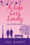 A Life Less Lonely - Jill Barry