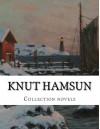 Knut Hamsun, Collection novels - Knut Hamsun, Paula Wiking, William W. Worster, Carl Christian Hyllested, George Egerton