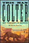 This Man Colter - Johnny D. Boggs