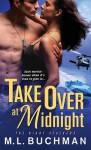 Take Over at Midnight - M.L. Buchman