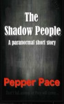 The Shadow People - Pepper Pace