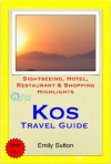 Kos, Greece Travel Guide - Sightseeing, Hotel, Restaurant & Shopping Highlights (Illustrated) - Emily Sutton