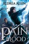 In Pain and Blood - Aldrea Alien
