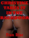 Christine Takes It in the Backdoor: A First Anal Sex Erotica Short - Fran Diaz