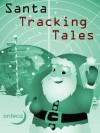 Santa Tracking Tales - Philip Hetherington, Rebecca Jones, Richard Alston