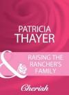Raising The Rancher's Family (Mills & Boon Cherish) (Mills & Boon Romance) - Patricia Thayer