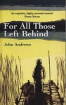 For All Those Left Behind - John Andrews