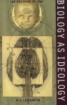 Biology as Ideology: The Doctrine of DNA - Richard C. Lewontin