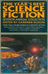 The Year's Best Science Fiction: Seventh Annual Collection - Alan Brennert, Mike Resnick, Robert Silverberg, Avram Davidson, Michael Swanwick, Kathe Koja, Gardner R. Dozois, Bruce Sterling, Gregory Benford, Neal Barrett Jr., Nancy Kress, Megan Lindholm, John Varley, S.P. Somtow, Charles Sheffield, John Crowley, William King, Alexan
