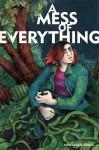 A Mess of Everything - Miss Lasko-Gross