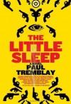 The Little Sleep - Paul Tremblay