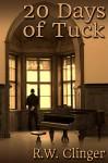 20 Days of Tuck - R.W. Clinger
