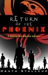 Return of the Phoenix - Heath Stallcup