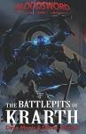 The Battlepits of Krarth (Blood Sword) (Volume 1) - Dave Morris, Oliver Johnson, Russ Nicholson