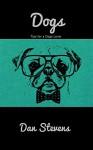 Dogs: Tips for a Dogs Lover - Dan Stevens