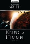 Krieg im Himmel: Roman (German Edition) - Gavin Smith, Bernhard Kempen