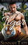 Tempting the Tiger (Palm Haven Shifters Book 1) - Sennah Tate