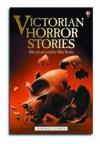 Victorian Horror Stories (Usborne Classics) - Mike Stocks, Adrian Chesterman, Lee Stannard