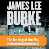 The Burning of the Flag: A Story from 'Jesus Out to Sea' - James Lee Burke, Ron McLarty, Simon & Schuster Audio