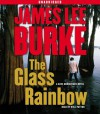 The Glass Rainbow - James Lee Burke, Will Patton