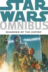 Star Wars Omnibus: Shadows of the Empire - Steve Perry, Michael A. Stackpole, John Wagner, Timothy Zahn