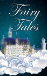 Fairy Tales: Grimm, Hans Christian Andersen, Tales of Mother Goose, & Other Fairy Tales from Around the World - Jacob Grimm, Wilhelm Grimm, Hans Christian Andersen, Charles Perrault, L. Frank Baum, Andrew Lang, Joseph Jacobs, Margaret Hunt, H. P. Paull, Charles Welsh