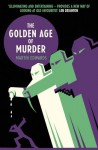 The Golden Age of Murder - Martin Edwards