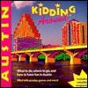 Kidding Around Austin: What to Do, Where to Go, and How to Have Fun in Austin - Drew Johnson, Cynthia Johnson