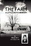 The Farm: A Little Boy's Memory - Mike Ray