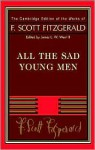 All the Sad Young Men (Works of F. Scott Fitzgerald) - F. Scott Fitzgerald, James L.W. West III