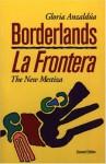 Borderlands/La Frontera: The New Mestiza - Gloria E. Anzaldúa, Sonia Saldivar-Hull