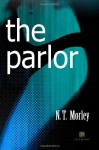 The Parlor - N.T. Morley