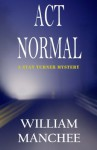 Act Normal - William Manchee