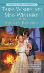 Three Wishes for Miss Winthrop - Shirley Kennedy