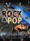 Dictionary of Rock and Pop Names: Why Were They Called That? From Aaliyah to ZZ Top - Mark Beech