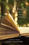 Poetry: Reading It Writing It Publishing It - Jessie Lendennie