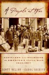 A People at War: Civilians and Soldiers in America's Civil War - Scott Reynolds Nelson, Carol Sheriff